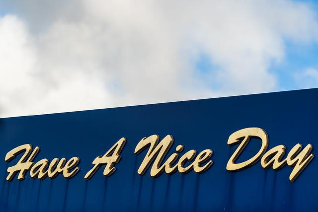 """External signage saying """"Have a Nice Day."""""""