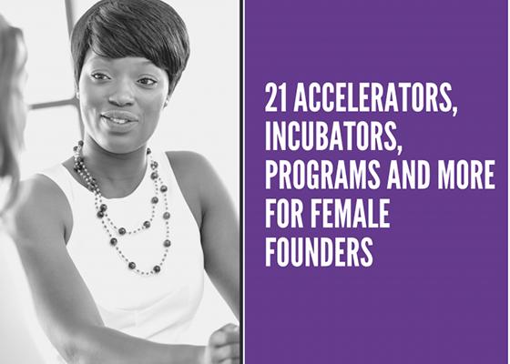 blog_post_21_accelerators_incubators_programs_and_more_for_female_founders.png